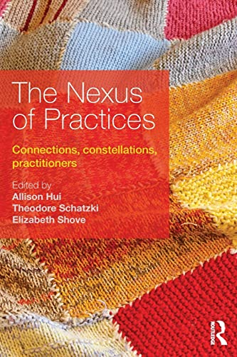 9781138675155: The Nexus of Practices: Connections, constellations, practitioners