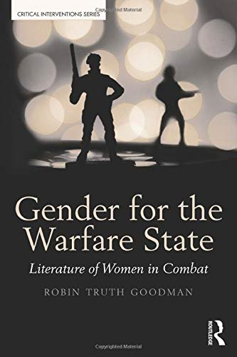 9781138675292: Gender for the Warfare State: Literature of Women in Combat (Critical Interventions)