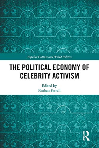 9781138675681: The Political Economy of Celebrity Activism (Popular Culture and World Politics)