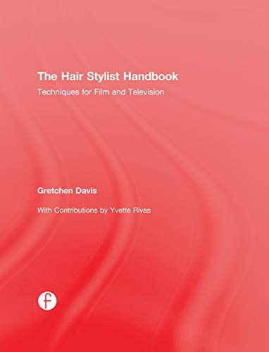 9781138675971: The Hair Stylist Handbook: Techniques for Film and Television