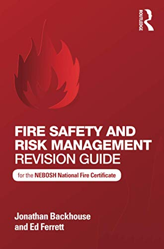 9781138677739: Fire Safety and Risk Management Revision Guide: for the NEBOSH National Fire Certificate