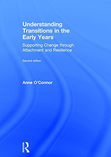 9781138678132: Understanding Transitions in the Early Years: Supporting Change through Attachment and Resilience