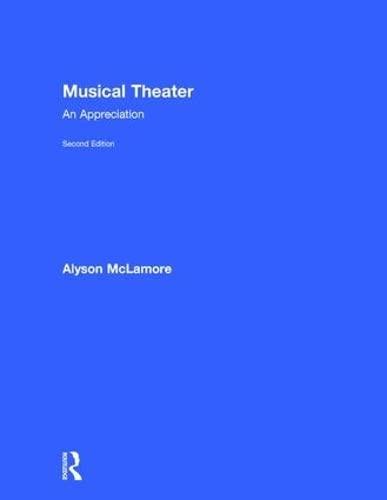 9781138678644: Musical Theater: An Appreciation