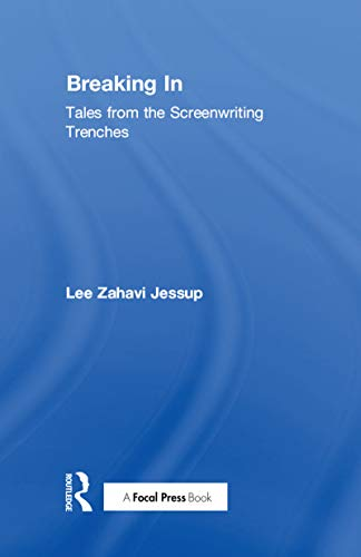 9781138679122: Breaking In: Tales from the Screenwriting Trenches