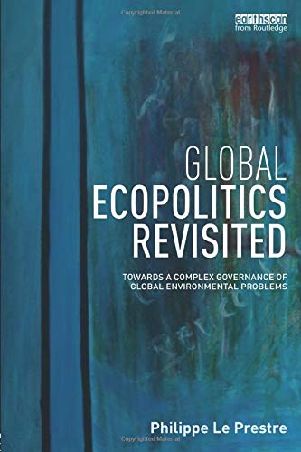 9781138680203: Global Ecopolitics Revisited: Towards a complex governance of global environmental problems