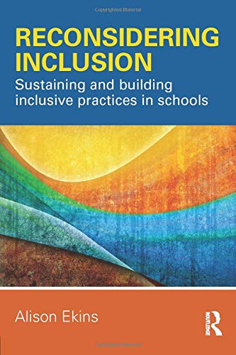 Reconsidering Inclusion: Sustaining and building inclusive practices in schools (Paperback)