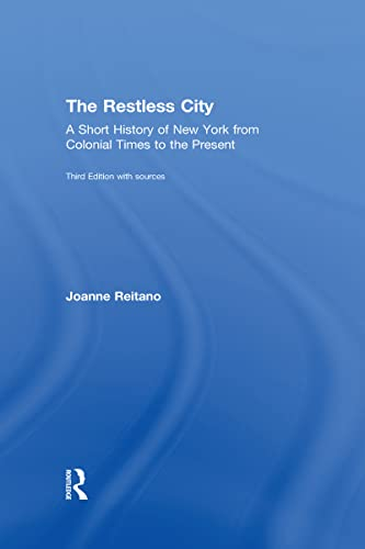 9781138681699: The Restless City: A Short History of New York from Colonial Times to the Present