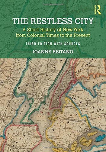 9781138681705: The Restless City: A Short History of New York from Colonial Times to the Present