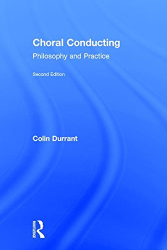 9781138682054: Choral Conducting: Philosophy and Practice