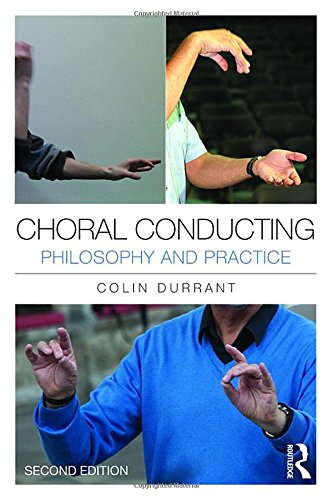 9781138682061: Choral Conducting: Philosophy and Practice