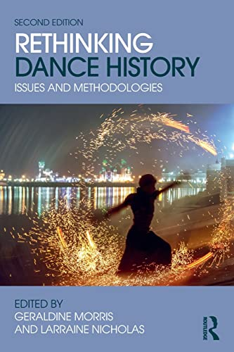 9781138682917: Rethinking Dance History: Issues and Methodologies