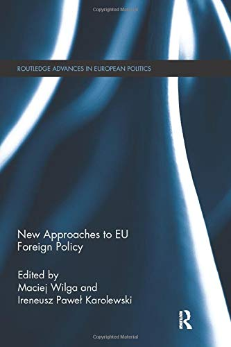 9781138683587: New Approaches to EU Foreign Policy (Routledge Advances in European Politics)