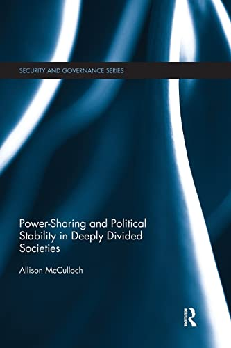 9781138683617: Power-Sharing and Political Stability in Deeply Divided Societies (Security and Governance)