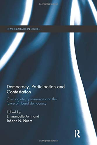 9781138683631: Democracy, Participation and Contestation: Civil society, governance and the future of liberal democracy
