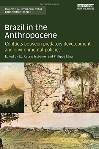 9781138684201: Brazil in the Anthropocene: Conflicts between predatory development and environmental policies (Routledge Environmental Humanities)