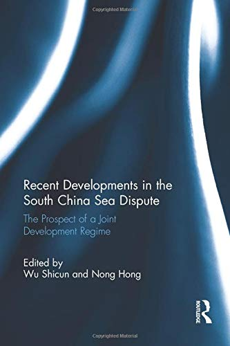 9781138685123: Recent Developments in the South China Sea Dispute: The Prospect of a Joint Development Regime