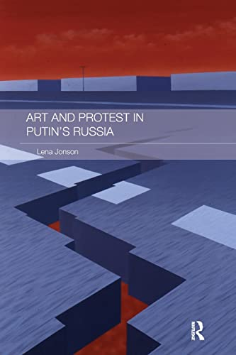 9781138687189: Art and Protest in Putin's Russia (Routledge Contemporary Russia and Eastern Europe)