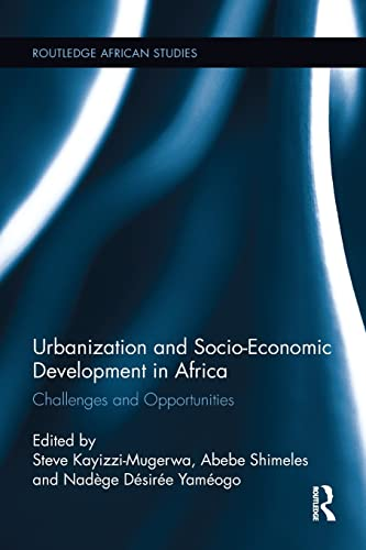 9781138687271: Urbanization and Socio-Economic Development in Africa: Challenges and Opportunities