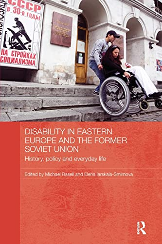 9781138687400: Disability in Eastern Europe and the Former Soviet Union: History, policy and everyday life (Basees/Routledge Series on Russian and East European Studies)
