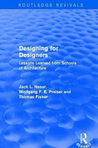 9781138687547: Designing for Designers (Routledge Revivals): Lessons Learned from Schools of Architecture
