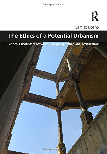 9781138687707: The Ethics of a Potential Urbanism: Critical encounters between Giorgio Agamben and architecture (Design and the Built Environment)