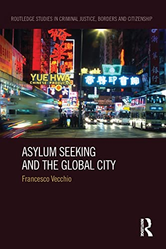 9781138687721: Asylum Seeking and the Global City