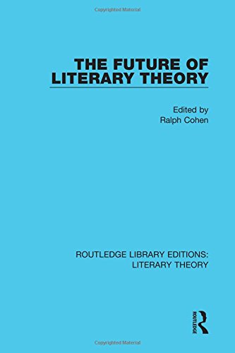 9781138689565: The Future of Literary Theory (Routledge Library Editions: Literary Theory) (Volume 11)