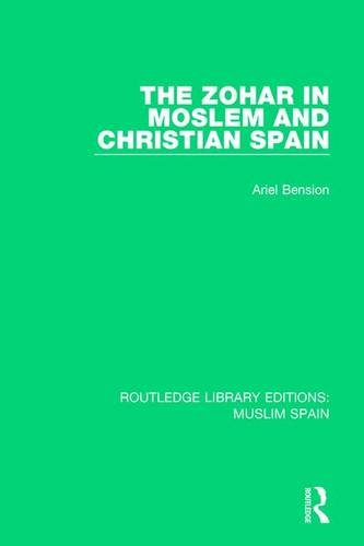 9781138689640: The Zohar in Moslem and Christian Spain (Routledge Library Editions: Muslim Spain) (Volume 3)