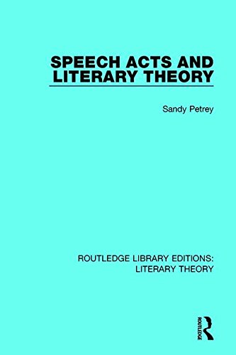 9781138689732: Speech Acts and Literary Theory: Volume 22 (Routledge Library Editions: Literary Theory)