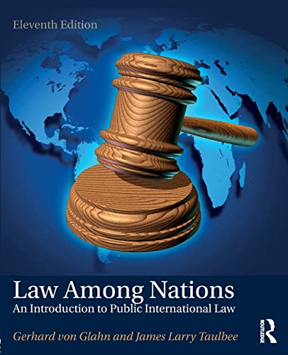 Law Among Nations: An Introduction to Public International Law: Gerhard von Glahn