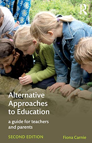 9781138692084: Alternative Approaches to Education: A Guide for Teachers and Parents