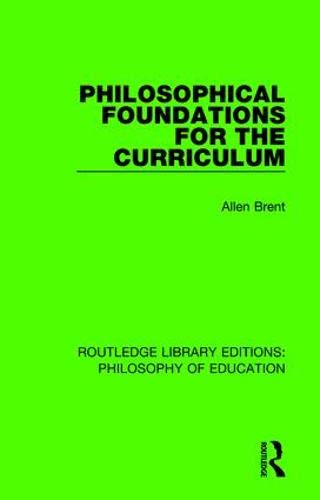 9781138692459: Philosophical Foundations for the Curriculum (Routledge Library Editions: Philosophy of Education)