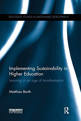 9781138693005: Implementing Sustainability in Higher Education: Learning in an age of transformation (Routledge Studies in Sustainable Development)
