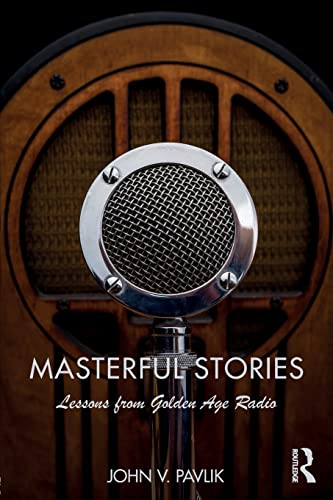 9781138693401: Masterful Stories: Lessons from Golden Age Radio