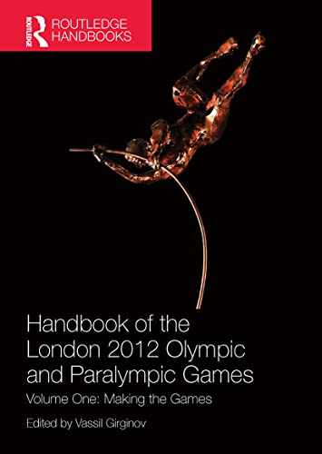9781138694507: Handbook of the London 2012 Olympic and Paralympic Games: Volume One: Making the Games