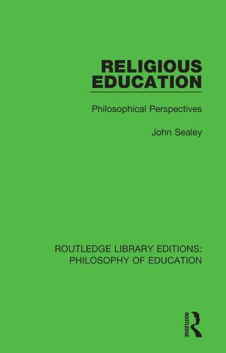9781138695290: Religious Education: Philosophical Perspectives (Routledge Library Editions: Philosophy of Education) (Volume 16)