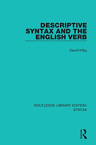 Descriptive Syntax and the English Verb (Paperback): David Kilby