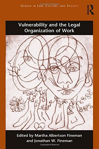 9781138698604: Vulnerability and the Legal Organization of Work (Gender in Law, Culture, and Society)