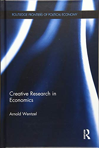 Creative Research in Economics (Routledge Frontiers of Political Economy) (Hardcover)