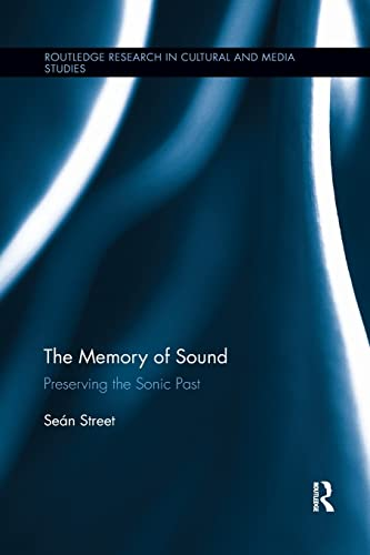 9781138699168: The Memory of Sound: Preserving the Sonic Past (Routledge Research in Cultural and Media Studies)