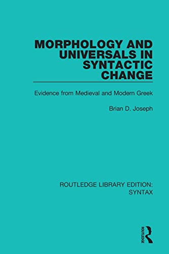 9781138699953: Morphology and Universals in Syntactic Change: Evidence from Medieval and Modern Greek