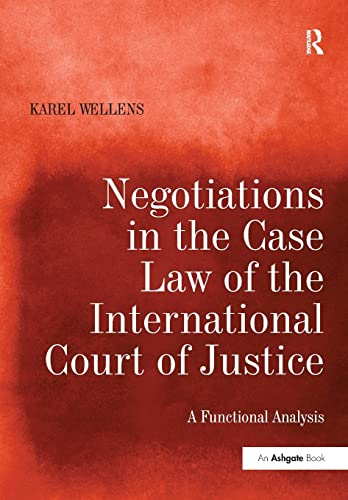 9781138700758: Negotiations in the Case Law of the International Court of Justice: A Functional Analysis