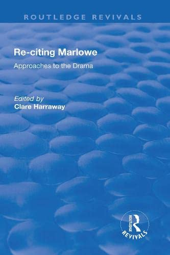 9781138701045: Re-citing Marlowe: Approaches to the Drama (Routledge Revivals)
