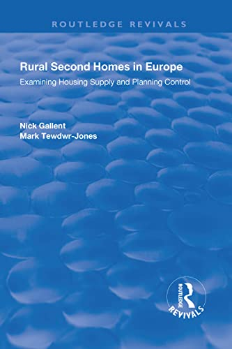 9781138706156: Rural Second Homes in Europe: Examining Housing Supply and Planning Control (Routledge Revivals)