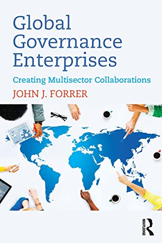 9781138712898: Global Governance Enterprises: Creating Multisector Collaborations