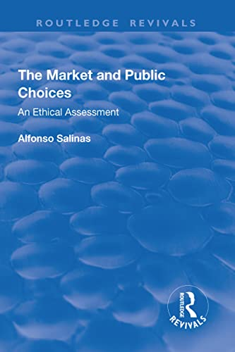 The Market and Public Choices: An Ethical: Alfonso Salinas