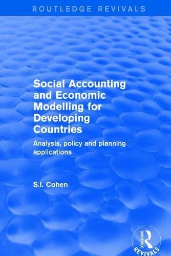 Social Accounting and Economic Modelling for Developing Countries: Analysis, Policy and Planning ...