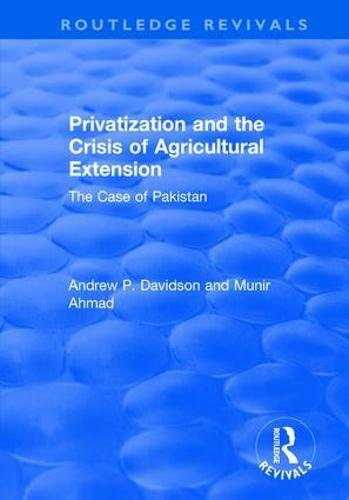 Privatization and the Crisis of Agricultural Extension: Ahmed Munir ,