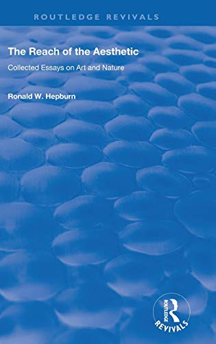 9781138726659: The Reach of the Aesthetic: Collected Essays on Art and Nature