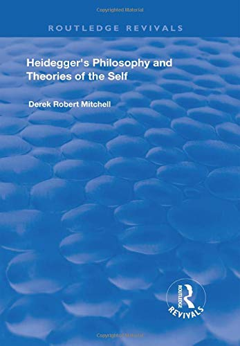 9781138727663: Heidegger's Philosophy and Theories of the Self (Ashgate New Critical Thinking in Philosophy)
